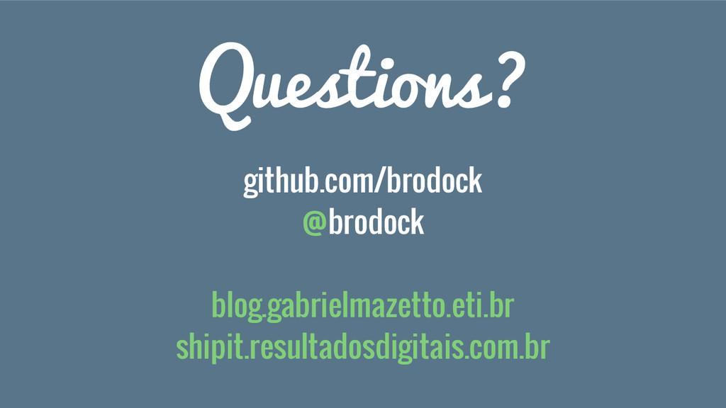 github.com/brodock @brodock blog.gabrielmazetto...