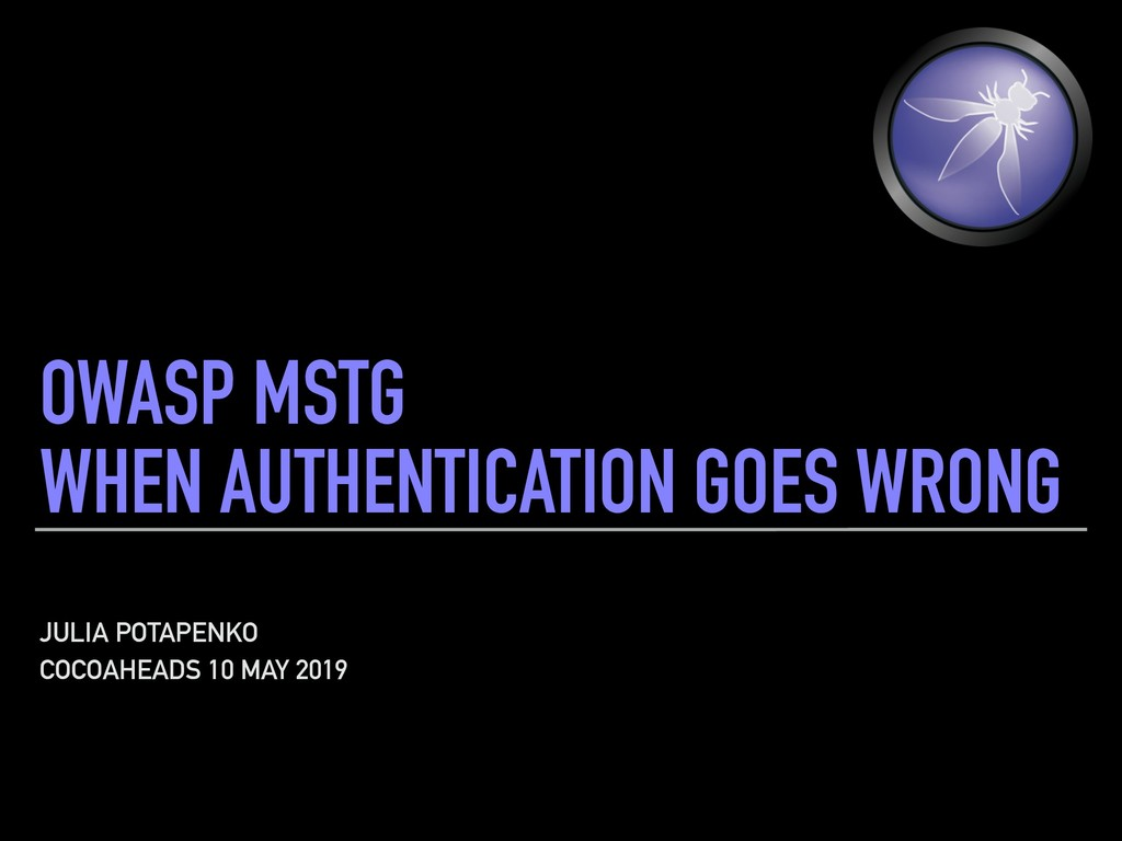 OWASP MSTG WHEN AUTHENTICATION GOES WRONG JULIA...
