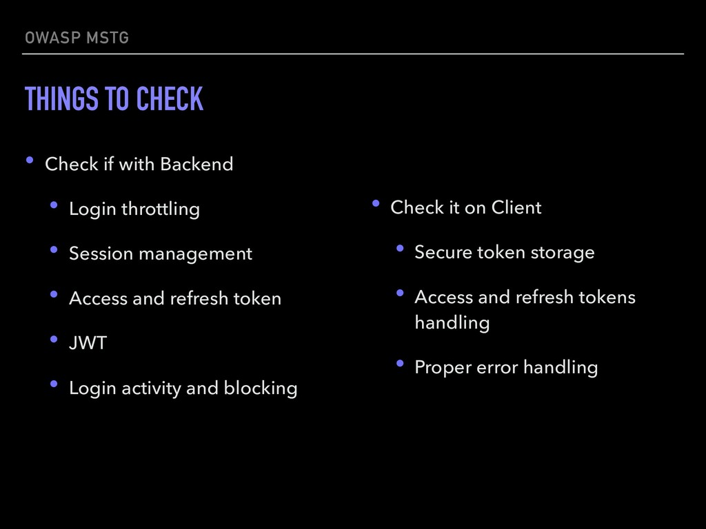 OWASP MSTG THINGS TO CHECK • Check if with Back...