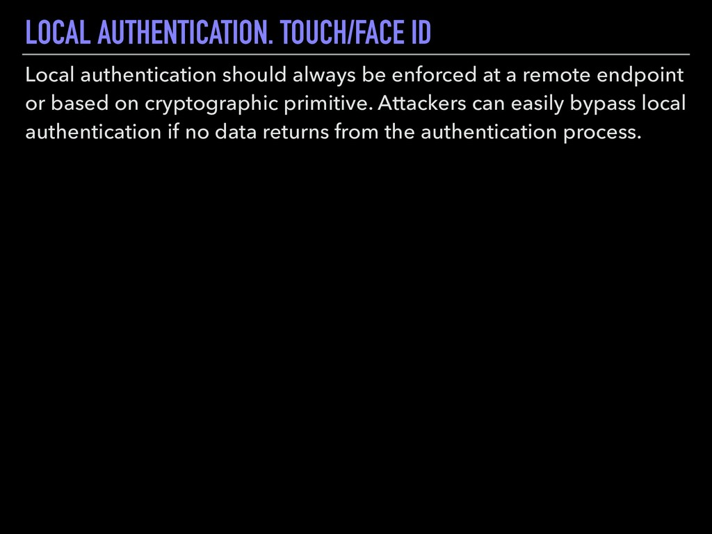 LOCAL AUTHENTICATION. TOUCH/FACE ID Local authe...
