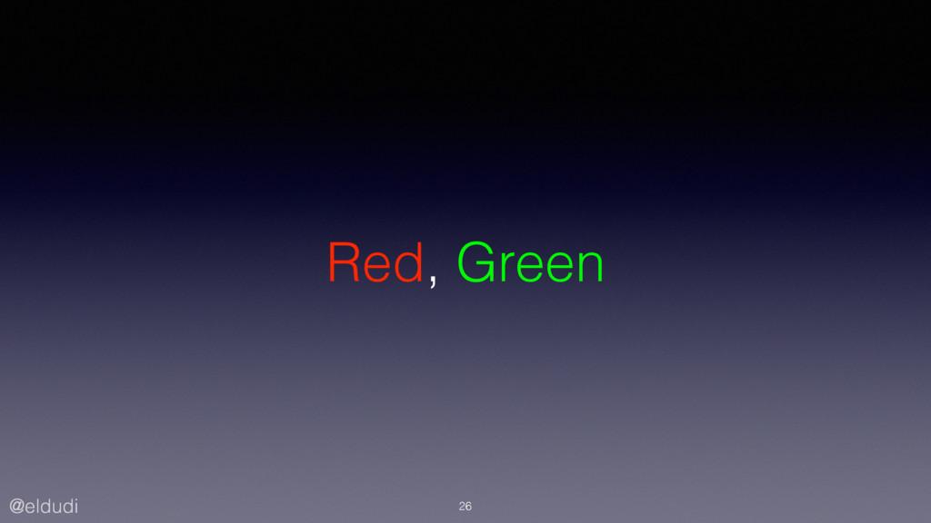 @eldudi Red, Green 26