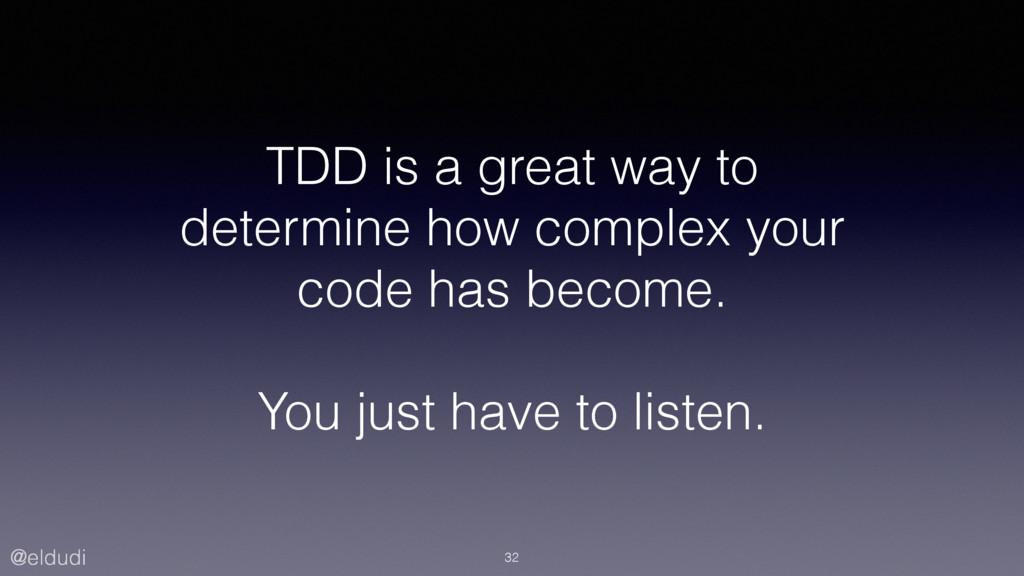 @eldudi TDD is a great way to determine how com...