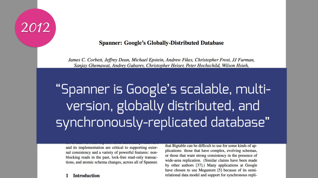 """2012 """"Spanner is Google's scalable, multi- vers..."""