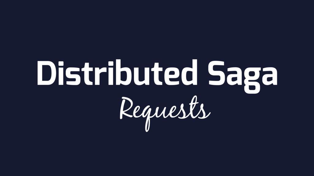 Distributed Saga Requests