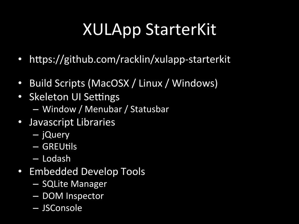 XULApp StarterKit • hRps://github.com/rack...