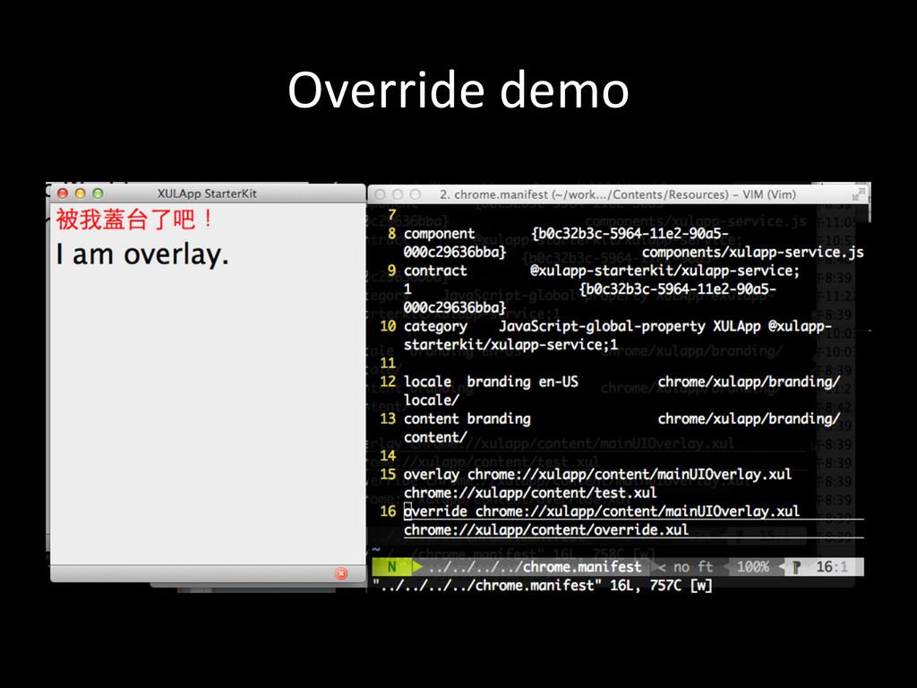 Override demo