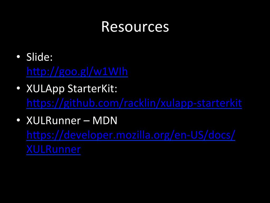 Resources • Slide:   hRp://goo.gl/w1WIh...