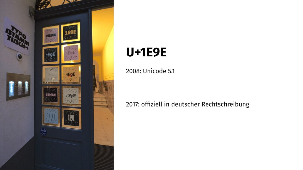 U+1E9E 2008: Unicode 5.1 2017: offiziell in deut...