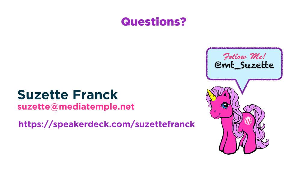 @mt_Suzette Questions? Follow Me! Suzette Franc...