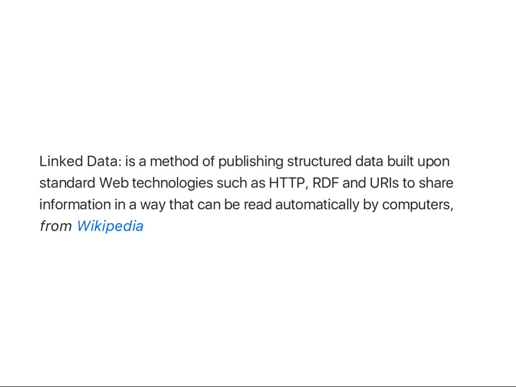 Linked Data: is a method of publishing structur...