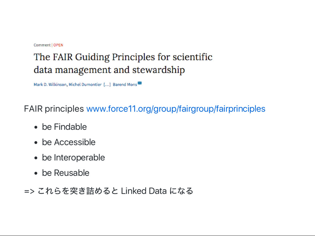 FAIR principles www.force11.org/group/fairgroup...