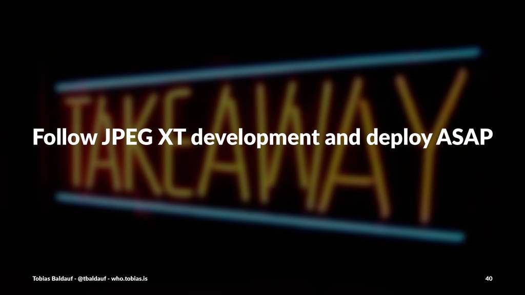 Follow%JPEG%XT%development%and%deploy%ASAP Tobi...