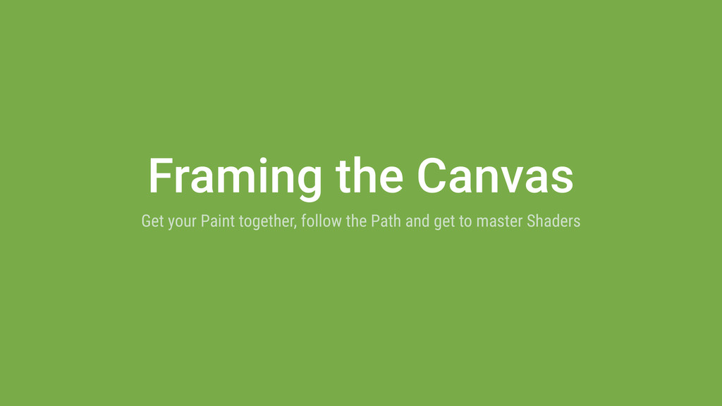 Framing the Canvas Get your Paint together, fol...