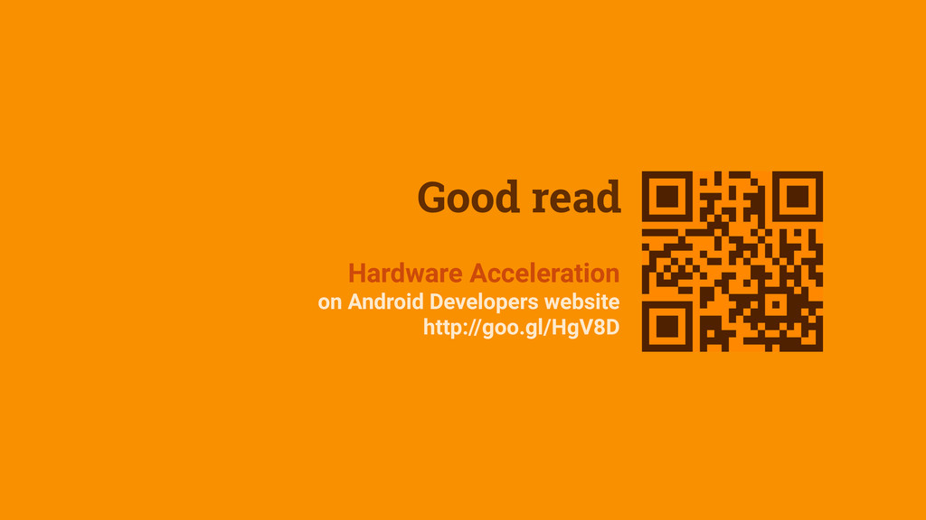 Good read Hardware Acceleration on Android Deve...