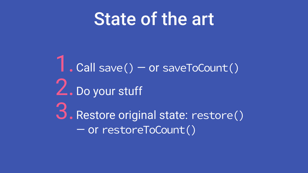 State of the art 1.Call save() — or saveToCount...