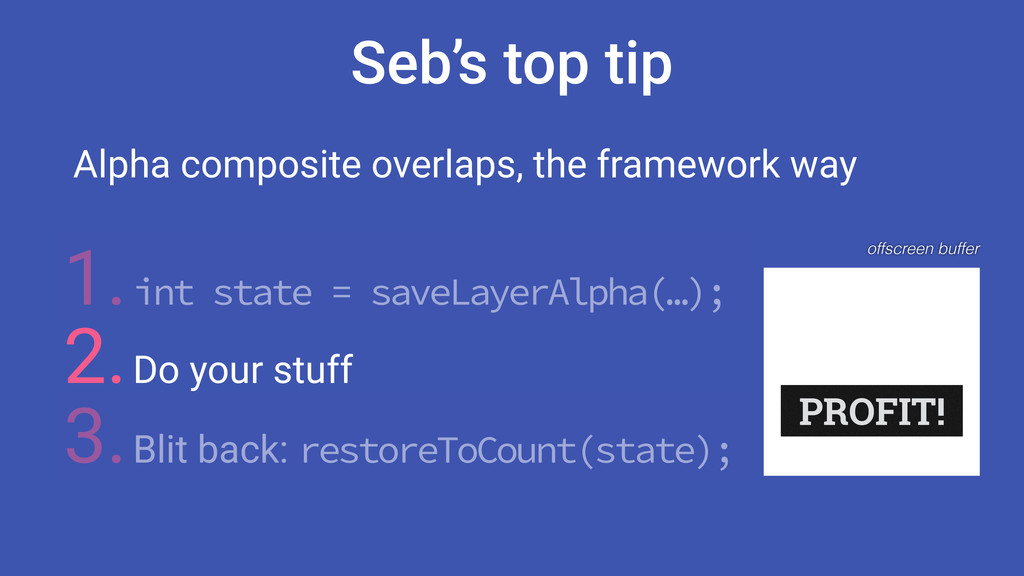 Seb's top tip Alpha composite overlaps, the fra...