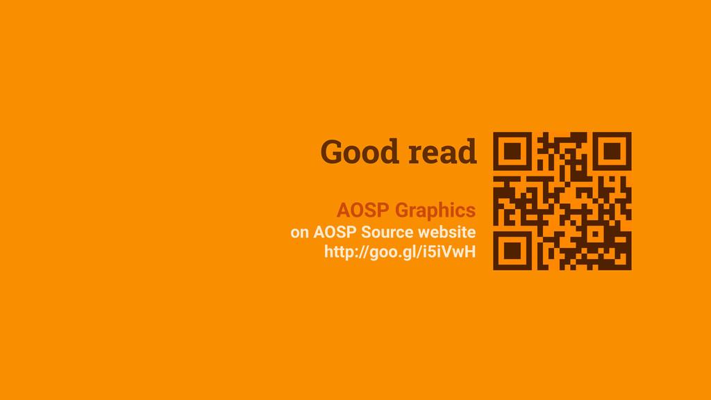 Good read AOSP Graphics on AOSP Source website ...