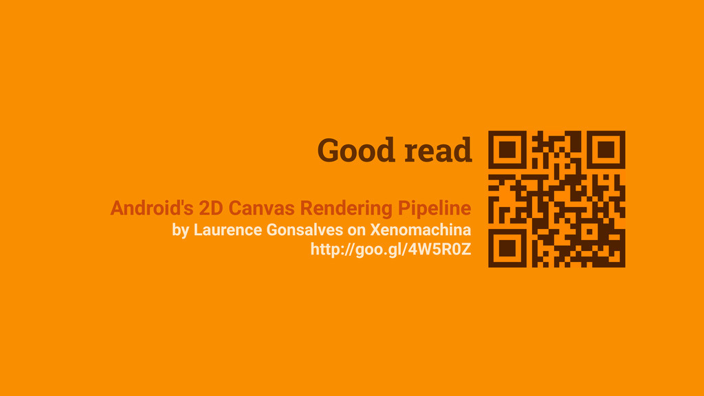 Good read Android's 2D Canvas Rendering Pipelin...