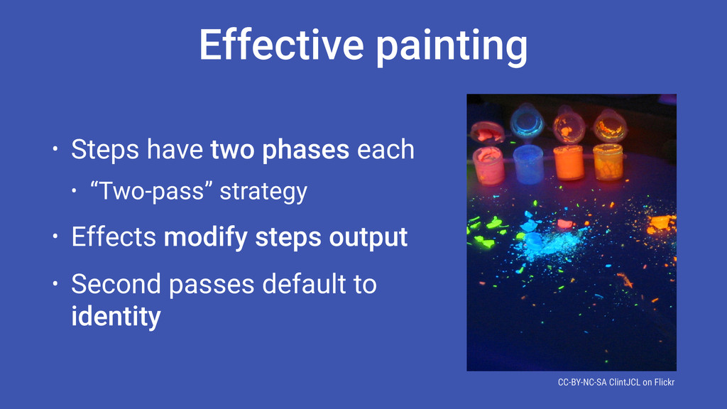 Effective painting • Steps have two phases each...