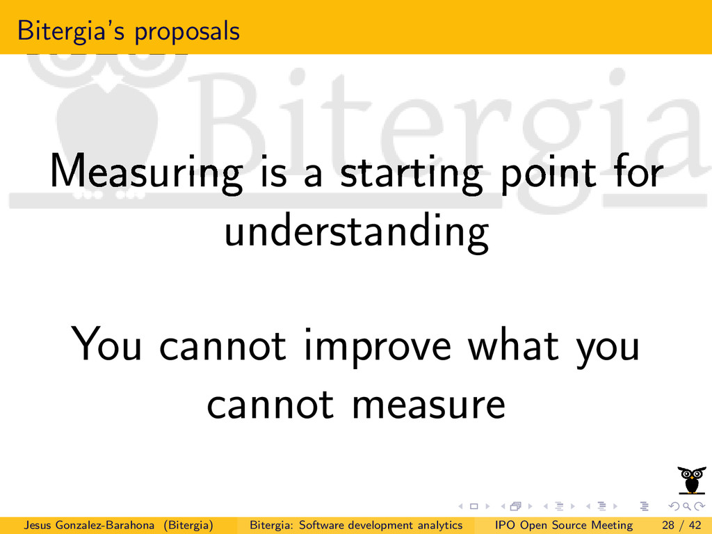 Bitergia's proposals Measuring is a starting po...
