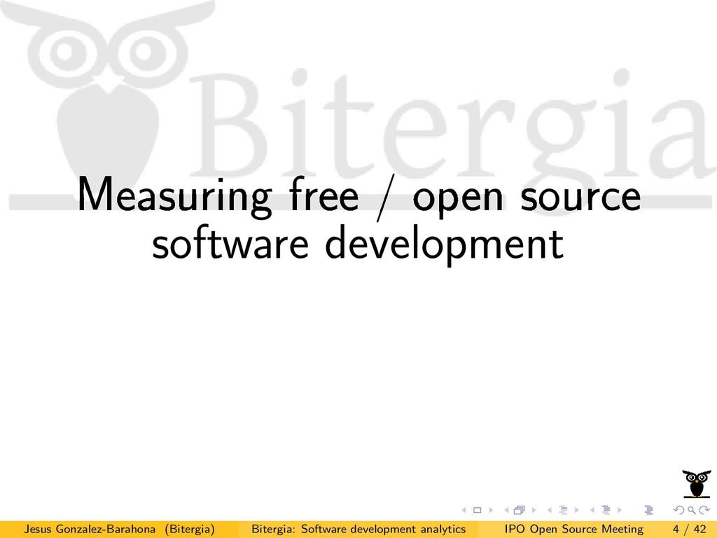 Measuring free / open source software developme...