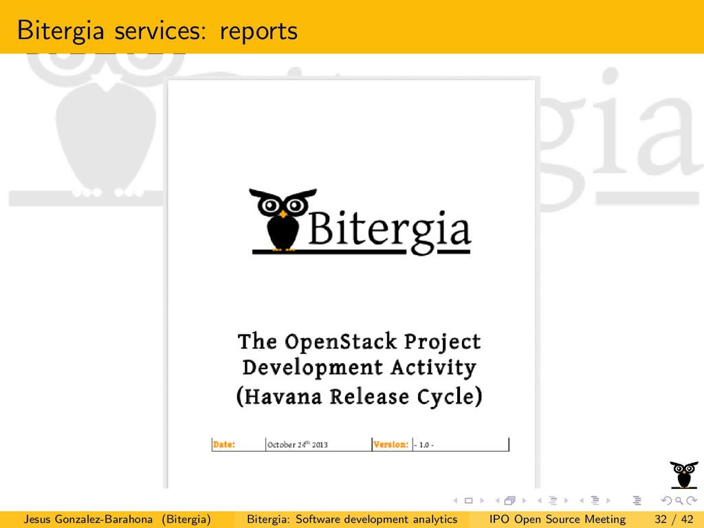 Bitergia services: reports Jesus Gonzalez-Barah...
