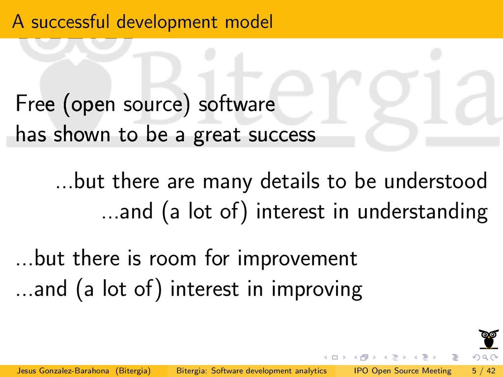 A successful development model Free (open sourc...