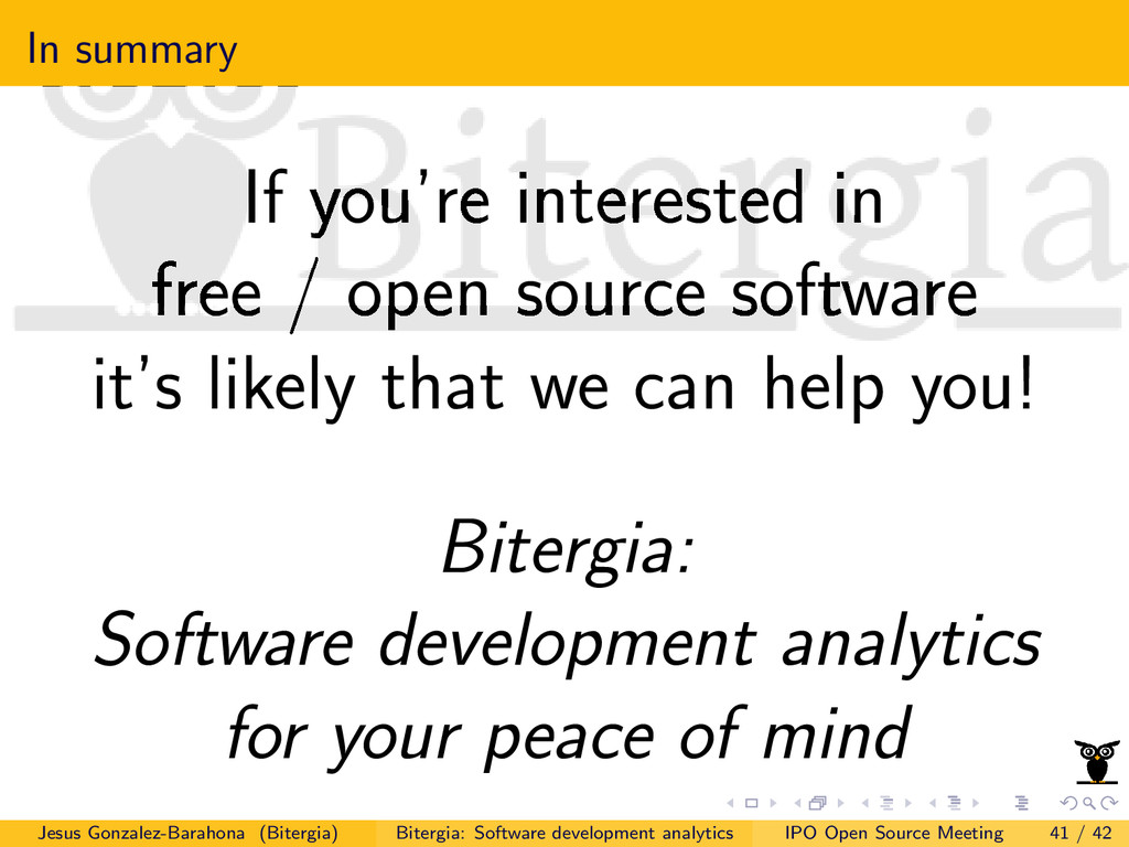 In summary If you're interested in free / open ...