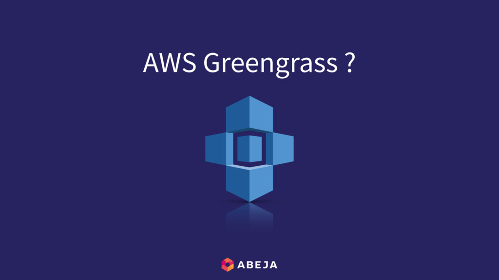 AWS Greengrass ?