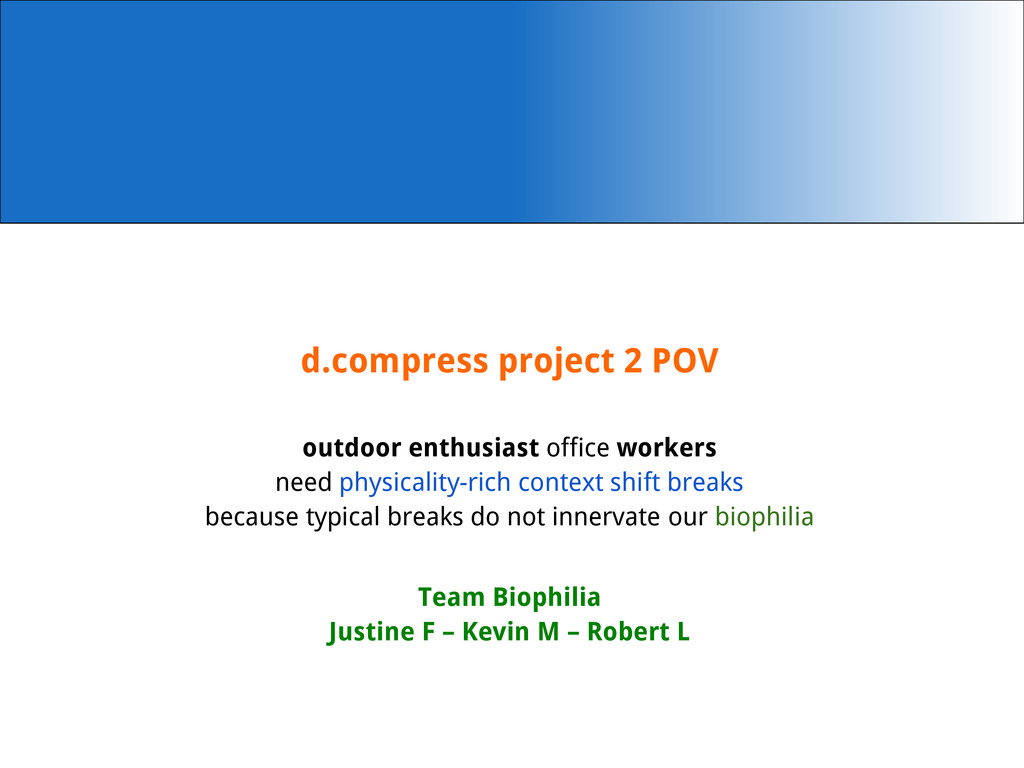 d.compress project 2 POV outdoor enthusiast off...