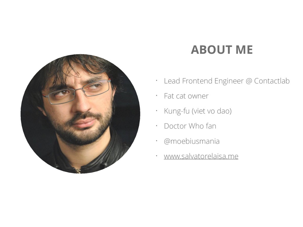 ABOUT ME • Lead Frontend Engineer @ Contactlab ...