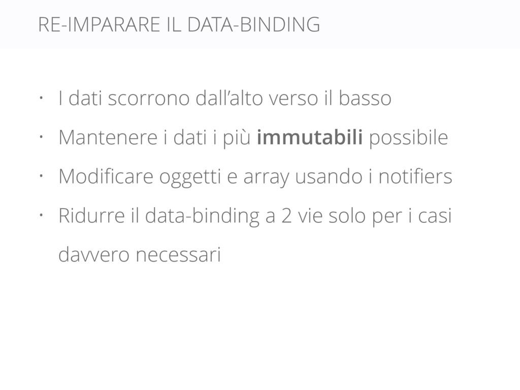 RE-IMPARARE IL DATA-BINDING • I dati scorrono d...