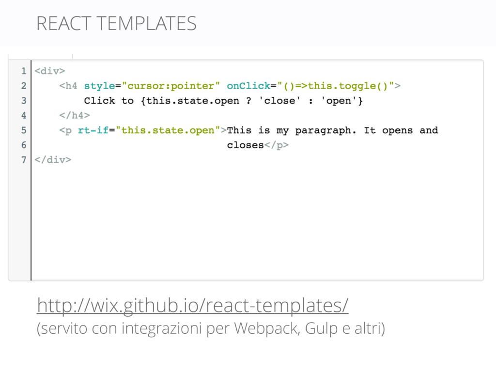 REACT TEMPLATES http://wix.github.io/react-temp...