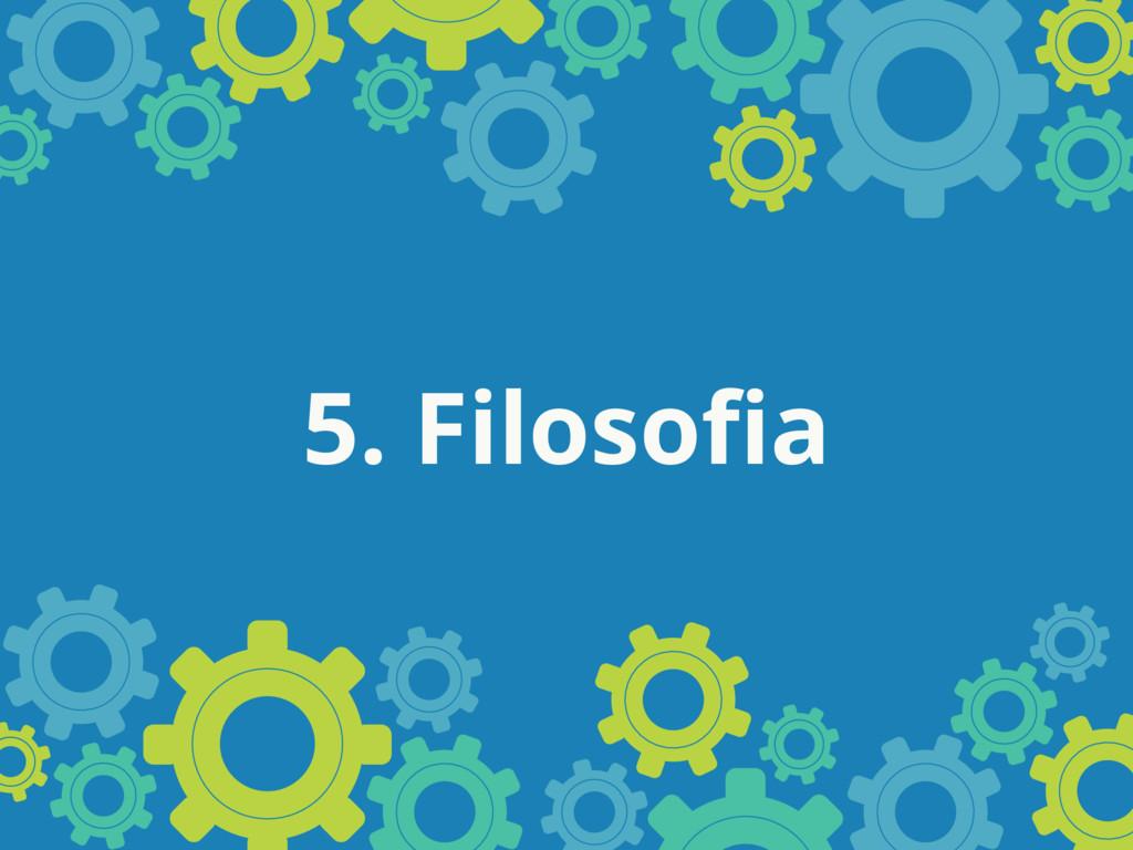5. Filosofia