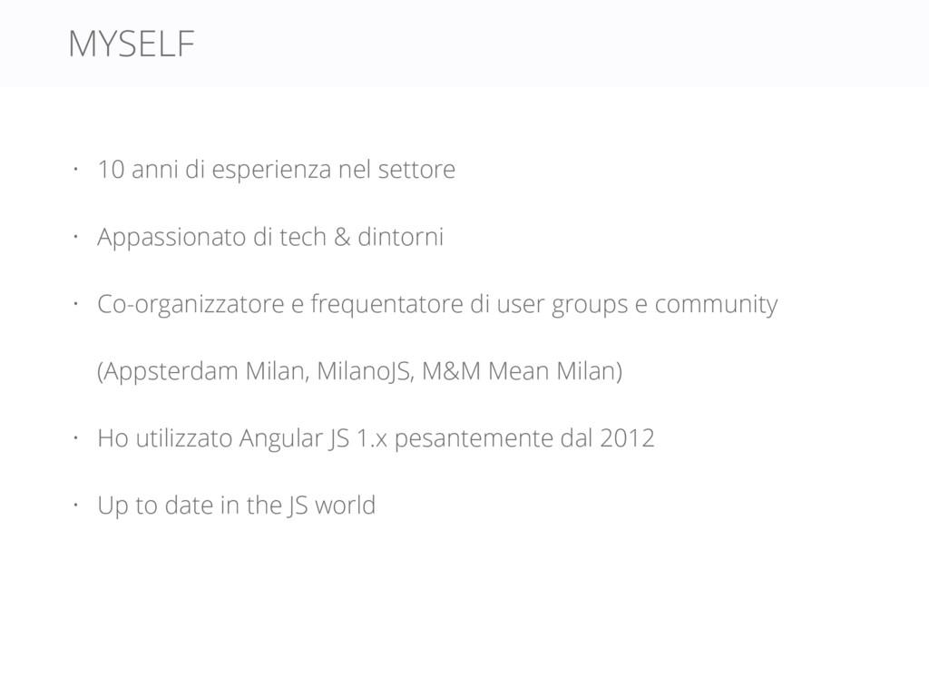 MYSELF • 10 anni di esperienza nel settore • Ap...