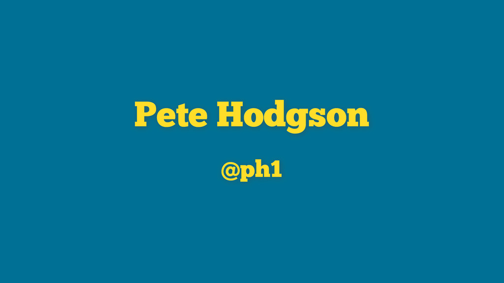 Pete Hodgson @ph1