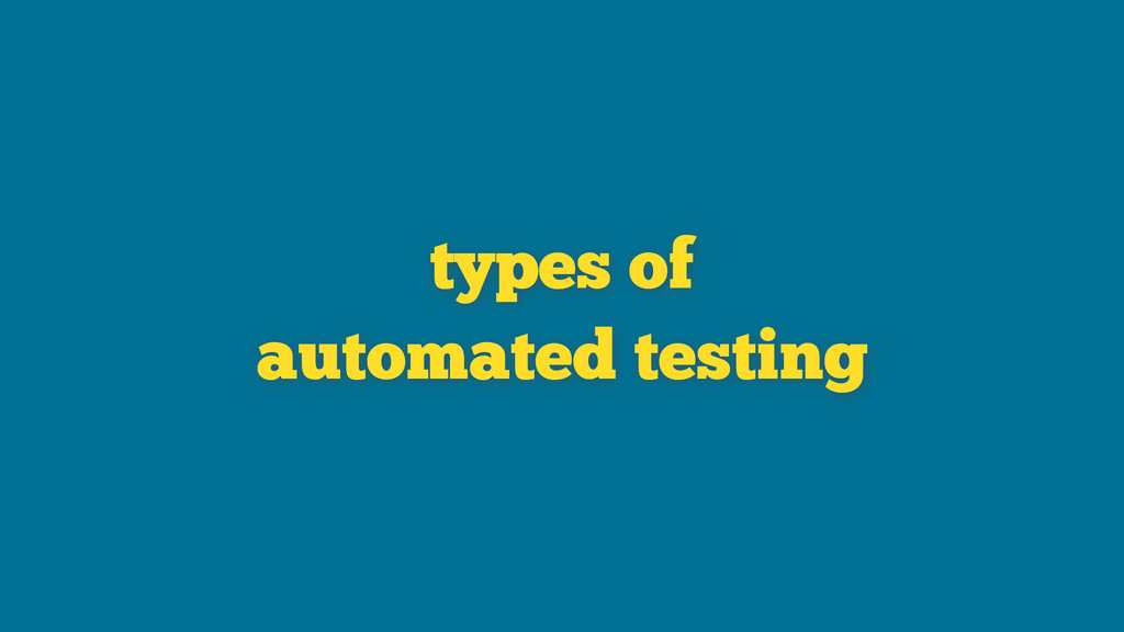 types of automated testing