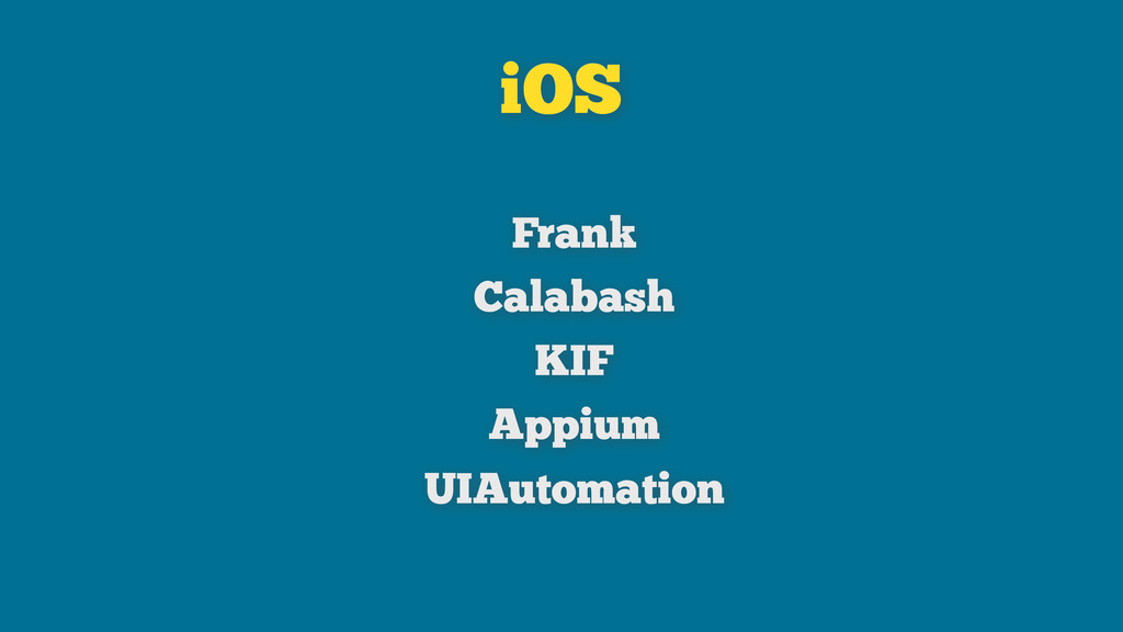 iOS Frank Calabash KIF Appium UIAutomation