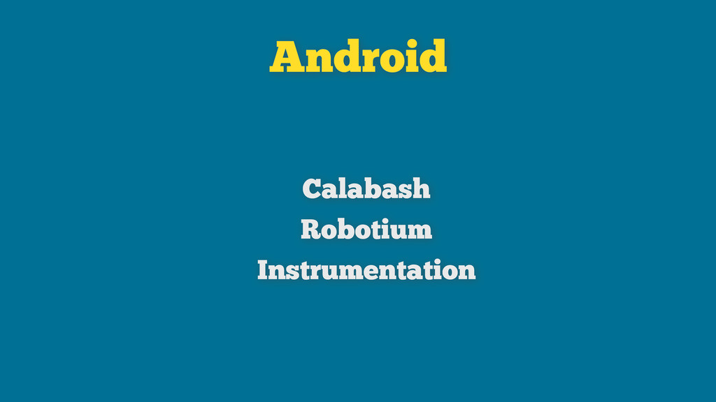 Android Calabash Robotium Instrumentation
