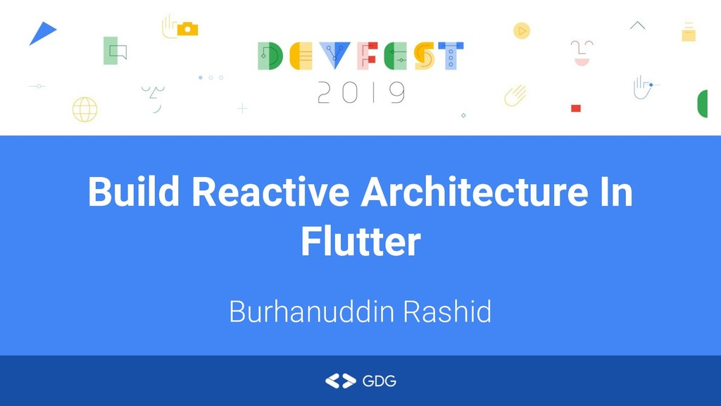 Build Reactive Architecture In Flutter Burhanud...