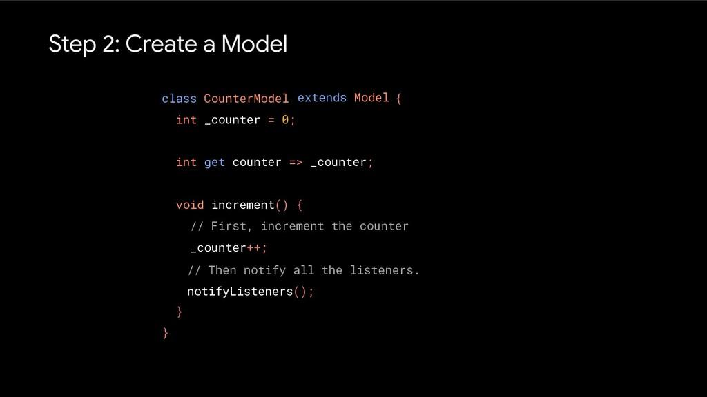 Step 2: Create a Model class CounterModel { int...