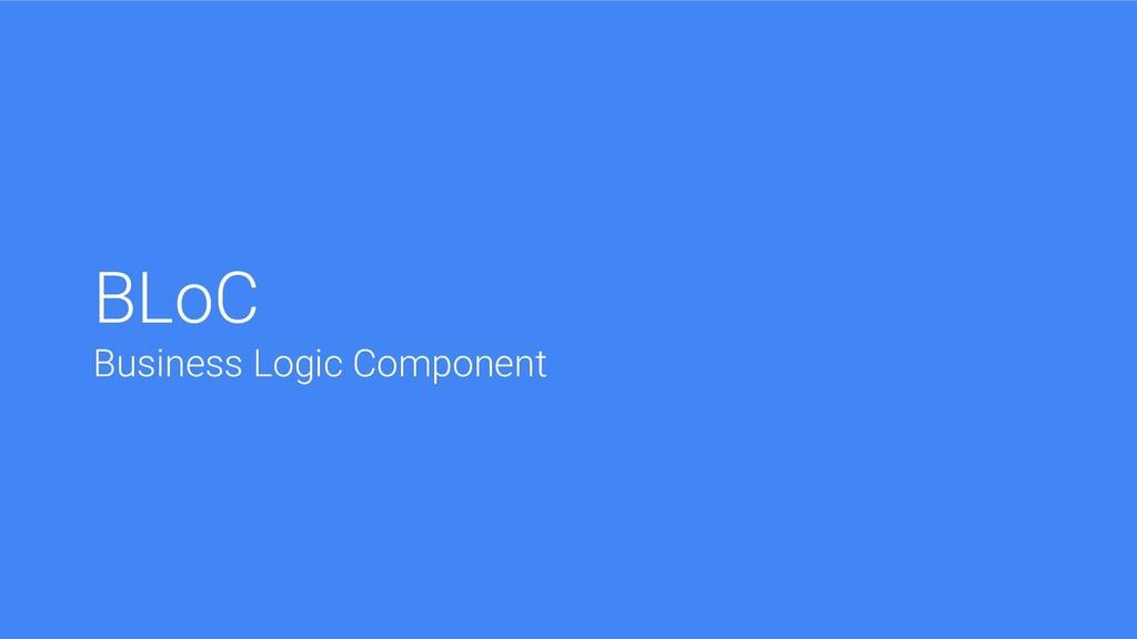 BLoC Business Logic Component