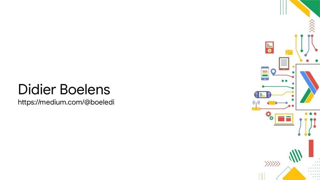 Didier Boelens https://medium.com/@boeledi