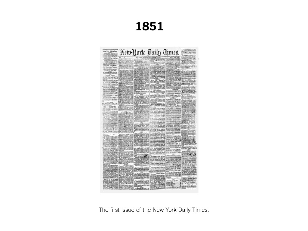 1851 The first issue of the New York Daily Time...