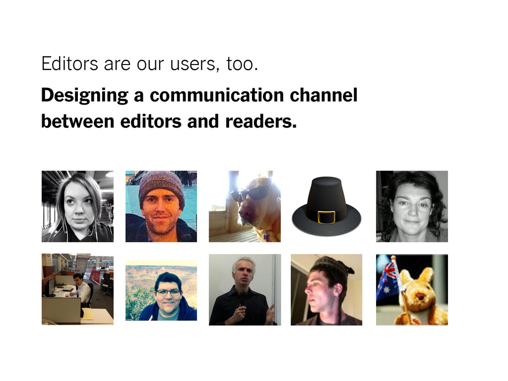 Editors are our users, too. Designing a communi...