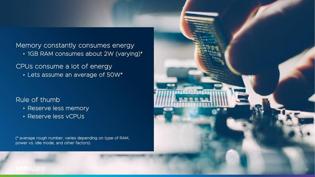 ©2021 VMware, Inc. 21 Memory constantly consume...