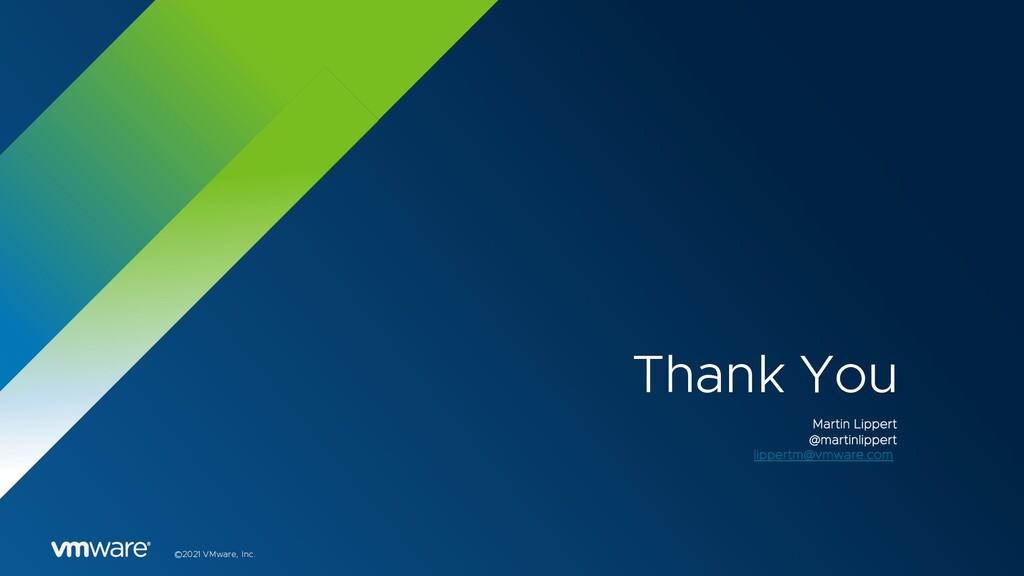 ©2021 VMware, Inc. Thank You Martin Lippert @ma...