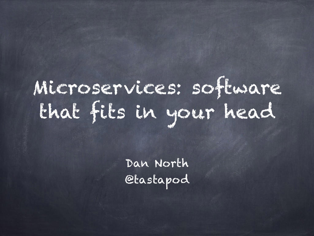 Microservices: software that fits in your head ...