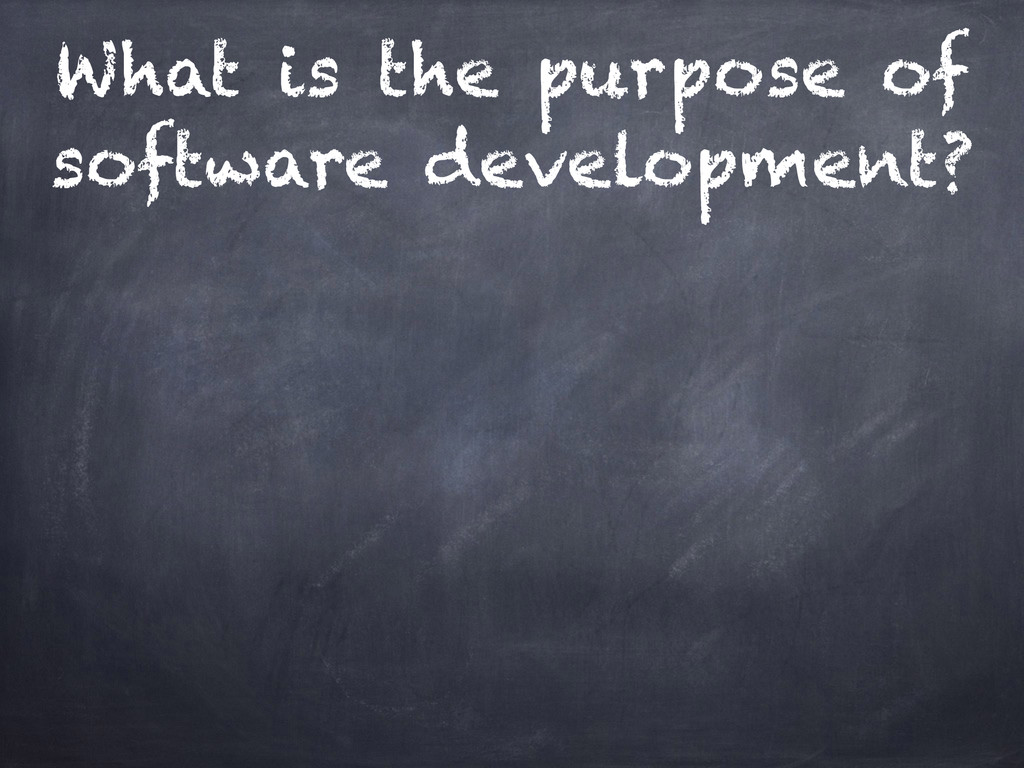 What is the purpose of software development?