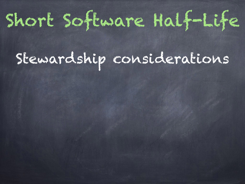 Short Software Half-Life Stewardship considerat...